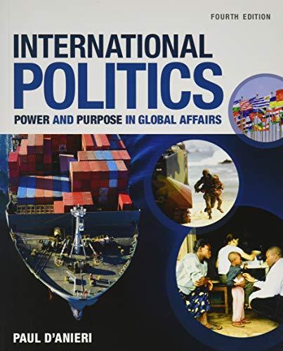 9781305630086: International Politics: Power and Purpose in Global Affairs