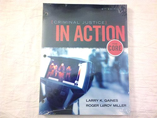 9781305633377: Criminal Justice in Action: The Core, Loose-leaf Version