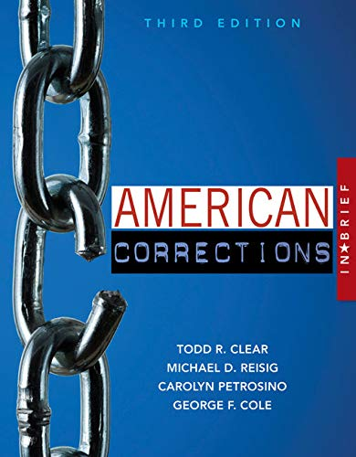 American Corrections in Brief: Carolyn Petrosino; George Cole; Michael Reisig; Todd R. Clear