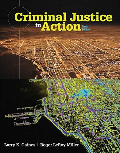 Criminal Justice in Action: Gaines, Larry K.; Miller, Roger LeRoy