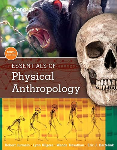 Essentials of Physical Anthropology (MindTap Course List): Jurmain, Robert; Kilgore, Lynn; ...