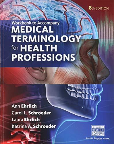 9781305634367: Student Workbook for Ehrlich/Schroeder/Ehrlich/Schroeder's Medical Terminology for Health Professions, 8th