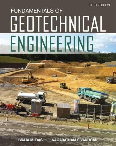 Fundamentals of Geotechnical Engineering: Sivakugan, Nagaratnam,Das, Braja