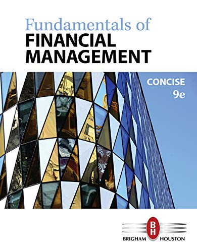 Fundamentals of Financial Management, Concise Edition: Eugene F. Brigham,