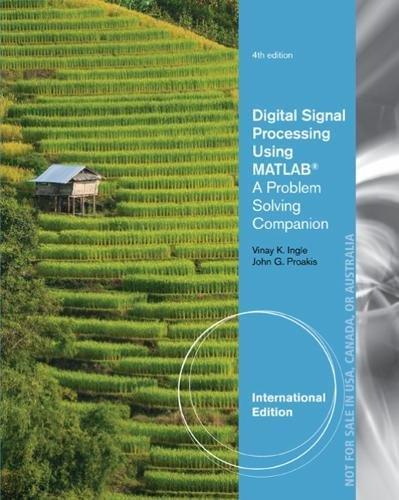 9781305637535: Digital Signal Processing Using MATLAB (R): A Problem Solving Companion, International Edition