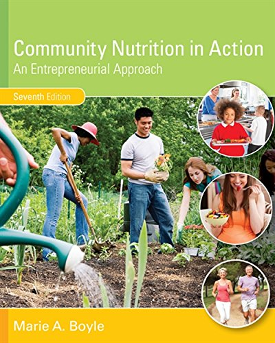 Community Nutrition in Action: An Entrepreneurial Approach (Hardback) 9781305637993 COMMUNITY NUTRITION IN ACTION introduces the program planning, policies, resources, and nutrition issues specific to community nutrition