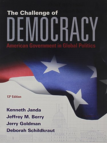 9781305639744: The Challenge of Democracy: American Government in Global Politics, Loose-leaf Version
