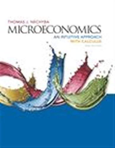 Microeconomics: An Intuitive Approach with Calculus: Thomas Nechyba
