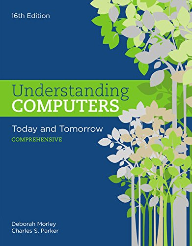 Understanding Computers 9781305656314 Give your students a classic introduction to computer concepts with a modern twist with Morley/Parker's UNDERSTANDING COMPUTERS: TODAY AND TOMORROW, COMPREHENSIVE, 16E. Known for a unique emphasis on societal issues and industry insights from respected leaders, this book makes computer concepts relevant to today's career-focused students. This edition offers an increased emphasis on mobile computing and related issues, such as mobile commerce and mobile security. Students become familiar with the impact of new and emerging technologies, including smart watches, drones, 3D scanners and printers, robot assistants, perceptual computing, 5G, White Fi and much more.