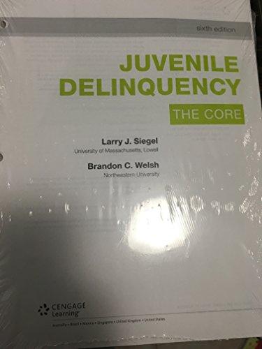 9781305660199: Juvenile Delinquency: The Core, Loose-Leaf Version