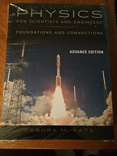 Physics for Scientists and Engineers: Foundations and: Katz, Debora M.