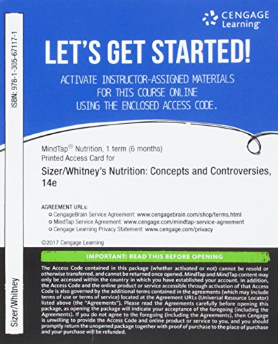 MindTap Nutrition: Sizer/Whitney's Nutrition: Concepts and Controversies, 14e 9781305671171 MindTap Nutrition for Sizer/Whitney's Nutrition: Concepts and Controversies, 14th Edition helps you learn on your terms. INSTANT ACCESS