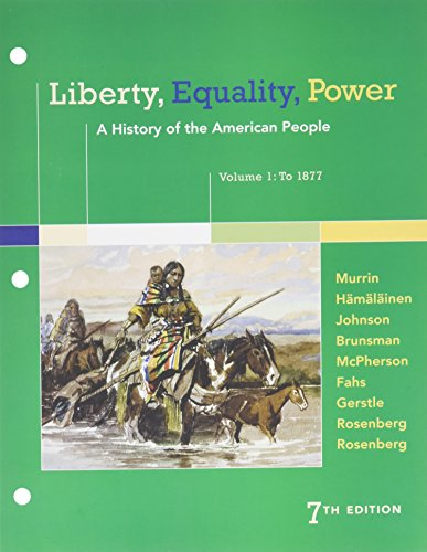 Bundle: Liberty, Equality, Power: A History of the American People, Volume 1: To 1877, Loose-leaf ...