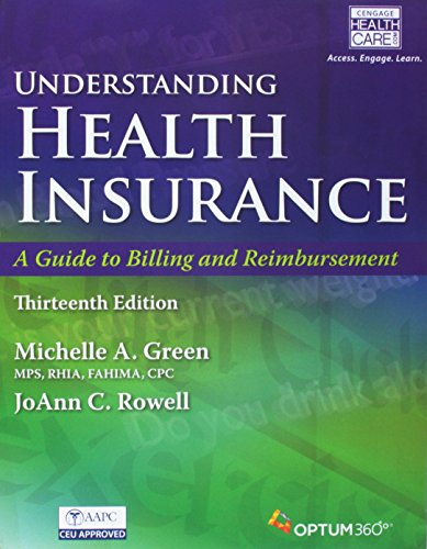 Bundle: Understanding Health Insurance: A Guide to Billing and Reimbursement, 13th + Premium Web ...