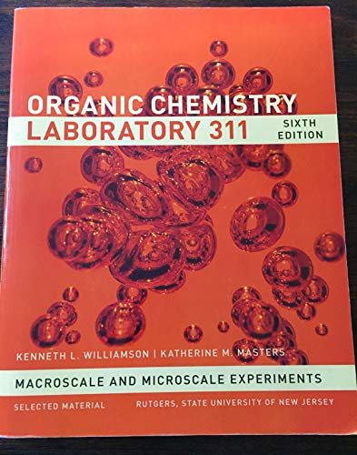 Organic Chemistry Laboratory 311 Rutgers Edition: Williamson, Kenneth L.;