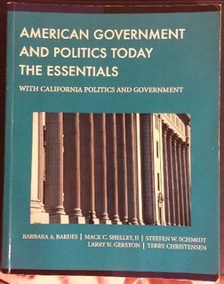 American Government and Politics Today: The Essentials: Barbara A. Bardes,