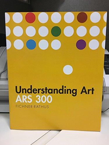 Fichner Rathus Understanding Art 10th Edition AbeBooks