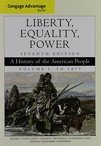 9781305814059: Bundle: Cengage Advantage Books: Liberty, Equality, Power: A History of the American People, Volume 1: To 1877, 7th + MindTap History, 1 term (6 months) Printed Access Card