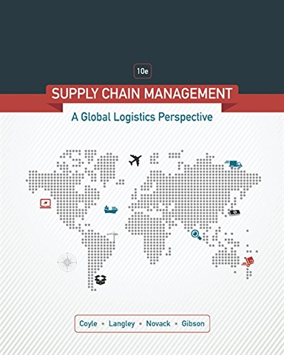 Supply Chain Management: A Logistics Perspective: Brian Gibson, C. Langley, John Coyle, Robert ...