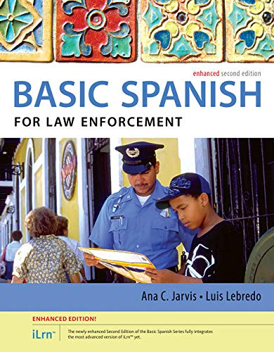 9781305886032: Spanish for Law Enforcement Enhanced Edition: The Basic Spanish Series (with iLrn™ Heinle Learning Center, 4 terms (24 months) Printed Access Card)