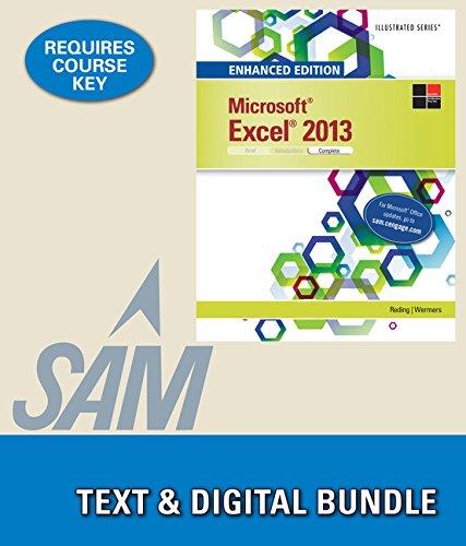Bundle: Enhanced Microsoft Excel 2013: Illustrated Complete + LMS Integrated for SAM 2013 ...