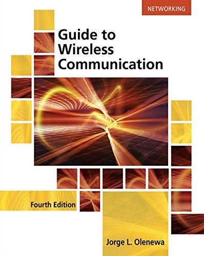 Guide to Wireless Communications (Paperback) 9781305958531 Learn about the most popular wireless data communications technologies in use today as GUIDE TO WIRELESS COMMUNICATIONS, 4E examines Blu