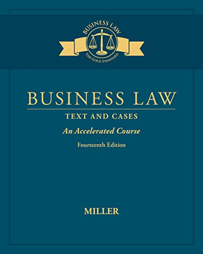 Business Law: Text & Cases - An Accelerated Course: Roger LeRoy Miller