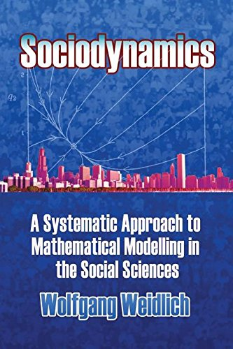 9781306365574: Sociodynamics: A Systematic Approach to Mathematical Modelling in the Social Sciences