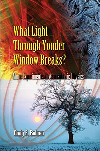9781306365802: What Light Through Yonder Window Breaks?: More Experiments in Atmospheric Physics
