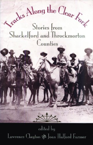 9781306447843: Tracks Along the Clear Fork: Stories from Shackelford and Throckmorton Counties