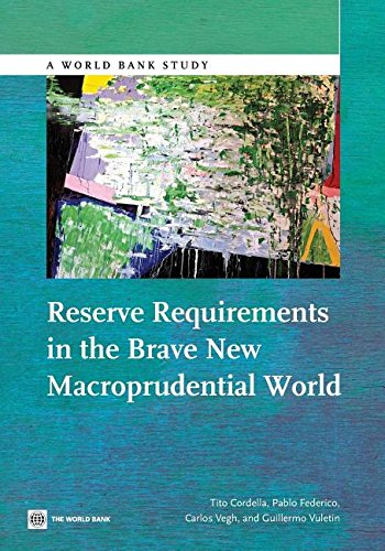 9781306662291: Reserve Requirements in the Brave New Macroprudential World (World Bank Studies)
