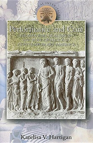 9781306719551: Performance and Cure: Drama and Healing in Ancient Greece and Contemporary America (Classical Inter/Faces)