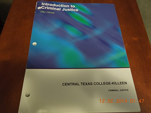 9781308114606: Introduction to Criminal Justice-CRIJ 1301/02, Central Texas College-Killeen