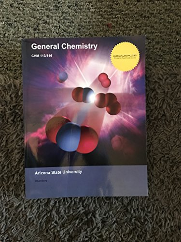 General Chemistry CHM 113/116 Arizona State University: Bauer/Birk/Sawyer