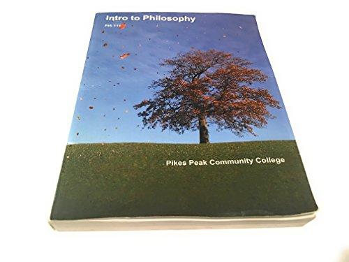 9781308262208: Intro to Philosophy, PHI 111 Pikes Peak Community College Edition