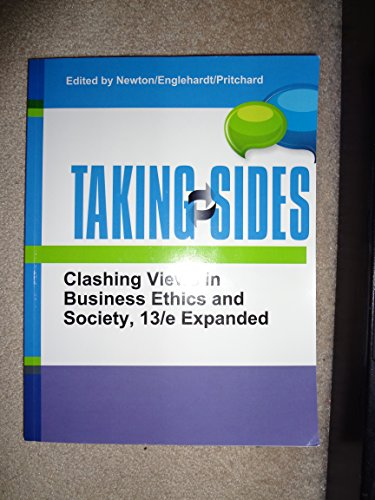 9781308395364: TAKING SIDES: Clashing Views in Business Ethics in Society, 13/e Explained