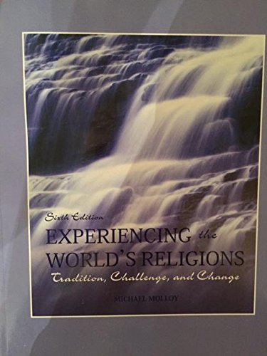 9781308498133: Experiencing the World's Religions Traditions, Challenge, and Change 6th Ed.