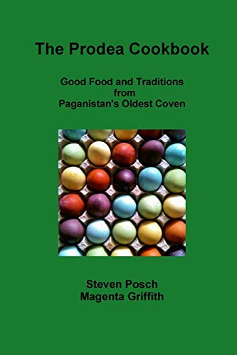 9781312008458: Prodea Cookbook: Good Food and Traditions from Paganistan's Oldest Coven