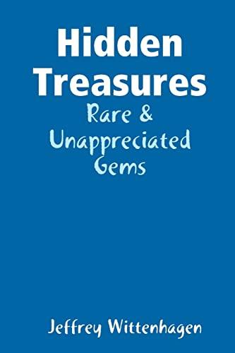 9781312016712: Hidden Treasures: Rare & Unappreciated Gems