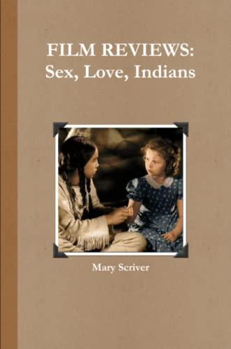 9781312028289: Film Reviews: Sex, Love, Indians