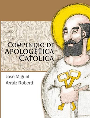 9781312028814: Compendio de Apologetica Catolica