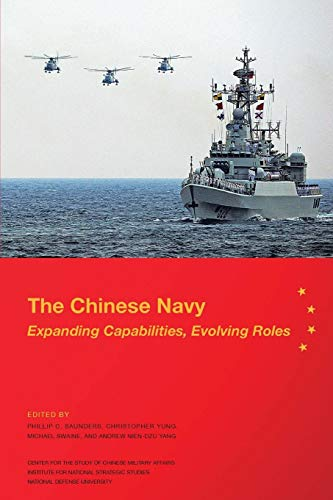 9781312044234: The Chinese Navy: Expanding Capabilities, Evolving Roles