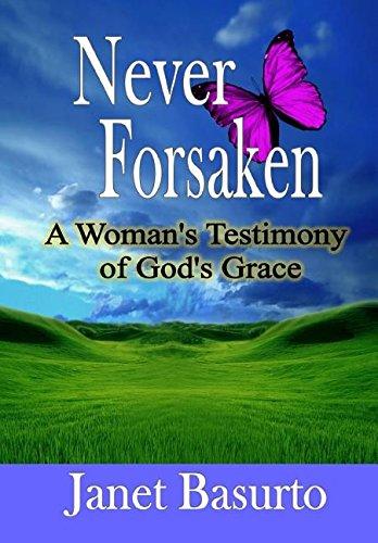 9781312046146: Never Forsaken: A Woman's Testimony of God's Grace
