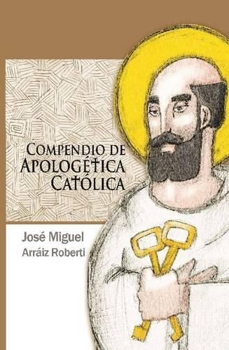 9781312047402: Compendio de Apologética Católica (Spanish Edition)