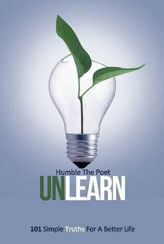 9781312081963: Unlearn: 101 Simple Truths for a Better Life