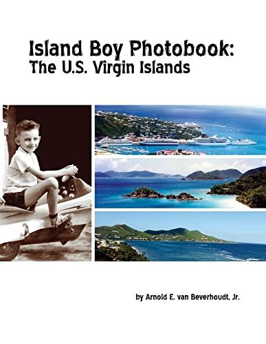 Island Boy Photobook: The U.S. Virgin Islands: Arnold E. van Beverhoudt Jr.