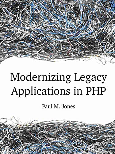 9781312100633: Modernizing Legacy Applications in Php