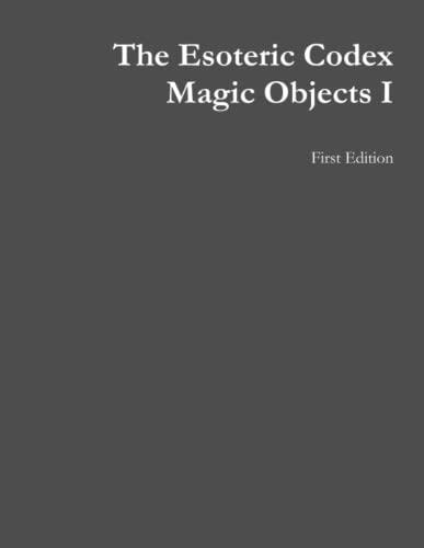 9781312114562: The Esoteric Codex: Magic Objects I