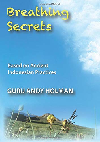 9781312138056: Breathings Secrets, Based on Ancient Indonesian Practices