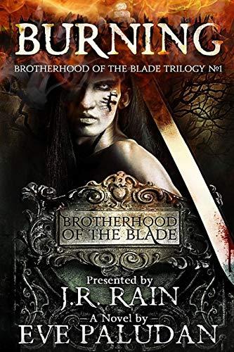 Burning (Brotherhood of the Blade Trilogy #1): Eve Paludan